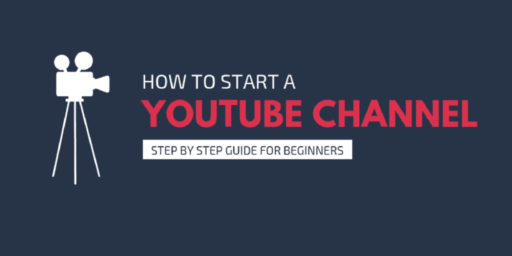 Start A Youtube Channel For Beginners